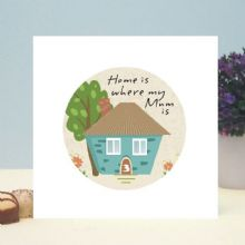 Home Is Where My Mum Is House Card - Ideal for Mother's Day or as a Birthday Card